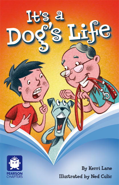 Pearson Chapters Year 4: It's a Dog's Life (Reading Level 29-30/F&P Levels T-U)
