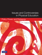 Issues and Controversies in Physical Education: Policy, Power, and Pedagogy
