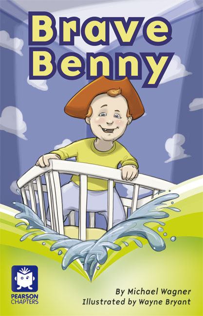 Pearson Chapters Year 2: Brave Benny (Reading Level 21-24/F&P Level L-O)