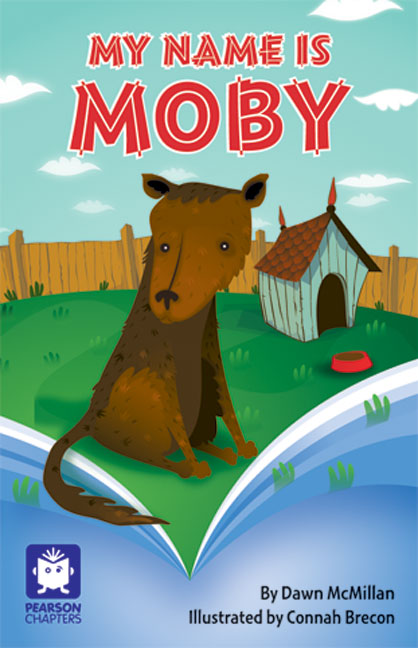 Pearson Chapters Year 4: My Name is Moby (Reading Level 29-30/F&P Levels T-U)