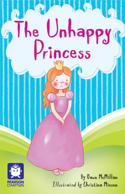 Pearson Chapters Year 2: The Unhappy Princess (Reading Level 21-24/F&P Level L-O)