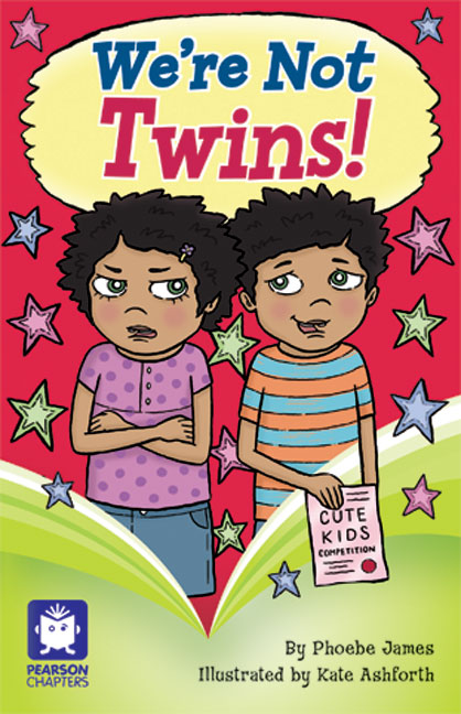 Pearson Chapters Year 2: We're Not Twins! (Reading Level 21-24/F&P Level L-O)