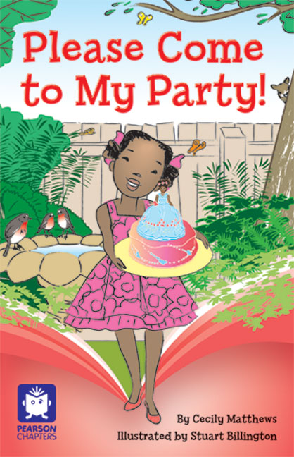 Pearson Chapters Year 3: Please Come to My Party (Reading Level 25-28/F&P Level P-S)