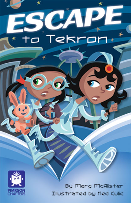 Pearson Chapters Year 4: Escape to Tekron (Reading Level 29-30/F&P Levels T-U)