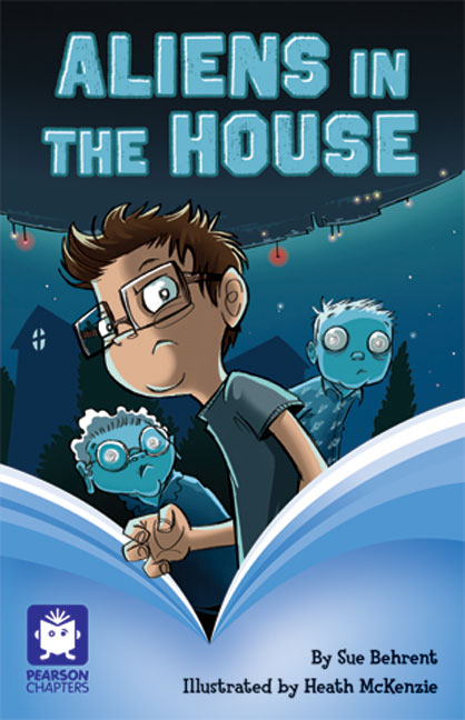 Pearson Chapters Year 4: Aliens in the House (Reading Level 25-28/F&P Level P-S)