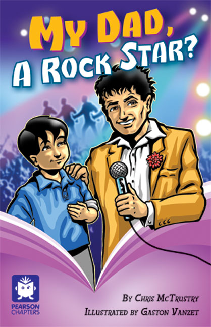 Pearson Chapters Year 5: My Dad a Rock Star?