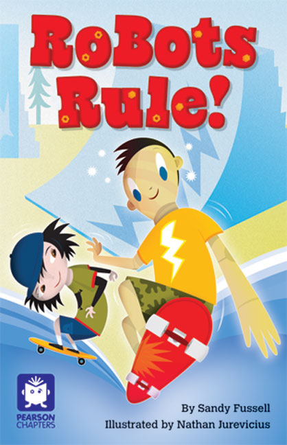 Pearson Chapters Year 4: Robots Rule! (Reading Level 29-30/F&P Levels T-U)