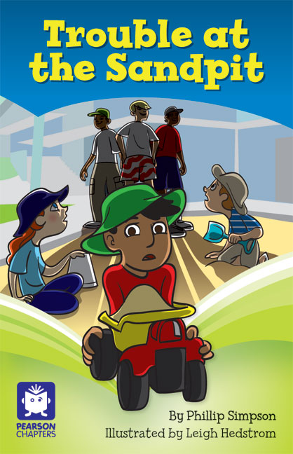 Pearson Chapters Year 2: Trouble at the Sandpit (Reading Level 15-20/F&P Level I-K)