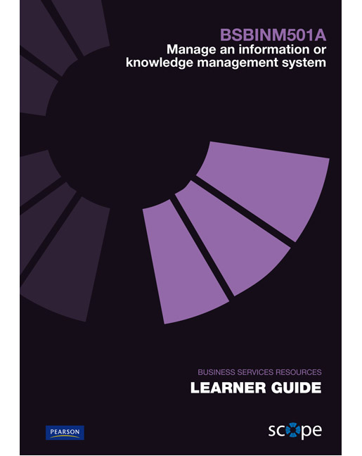 BSBINM501A Manage an information or knowledge management system Learner Guide