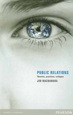 Public Relations: Theories, Practices, Critiques