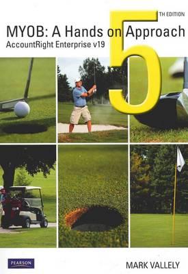 MYOB AccountRight Enterprise v19: A Hands On Approach