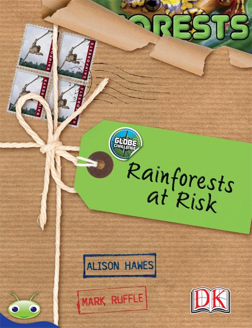 Bug Club Level 30 - Sapphire: Rainforests at Risk (Reading Level 30/F&P Level U)