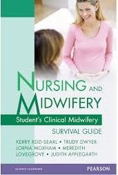 Nursing and Midwifery: Student's Clinical Midwifery Survival Guide