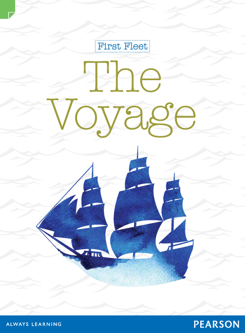Discovering History (Middle Primary) First Fleet: The Voyage (Reading Level 30+/F&P Level Z)