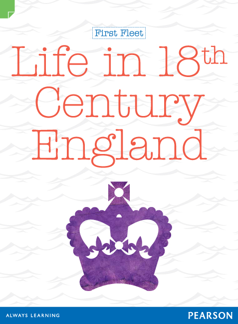Discovering History (Middle Primary) First Fleet: Life in 18th Century England (Reading Level 28/F&P Level S)