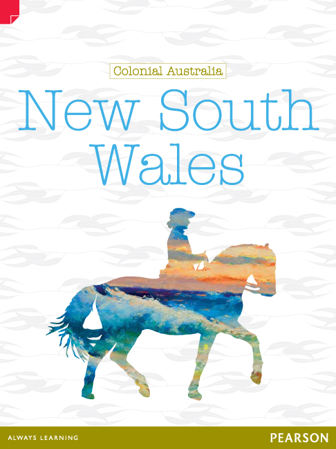 Discovering History (Upper Primary) Colonial Australia: New South Wales (Reading Level 27/F&P Level R)