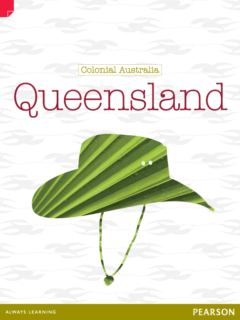 Discovering History (Upper Primary) Colonial Australia: Queensland (Reading Level 30+/F&P Level W)