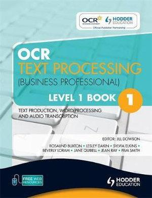 OCR Text Processing (Business Professional) Level 1 Book 1 Text Production, Word Processing and Audio Transcription