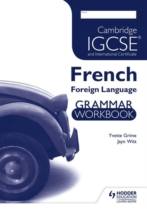 Cambridge IGCSE and International Certificate French Foreign Language Grammar Workbook