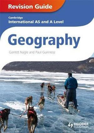 Cambridge International AS and A Level Geography - Revision Guide