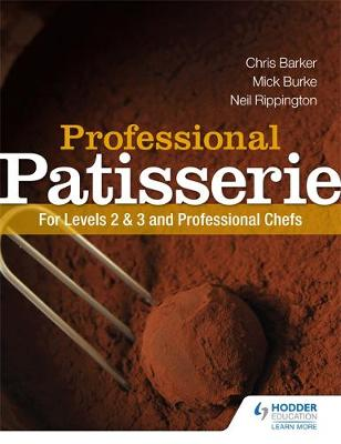 Professional Patisserie : For Levels 2, 3 and Professional Chefs