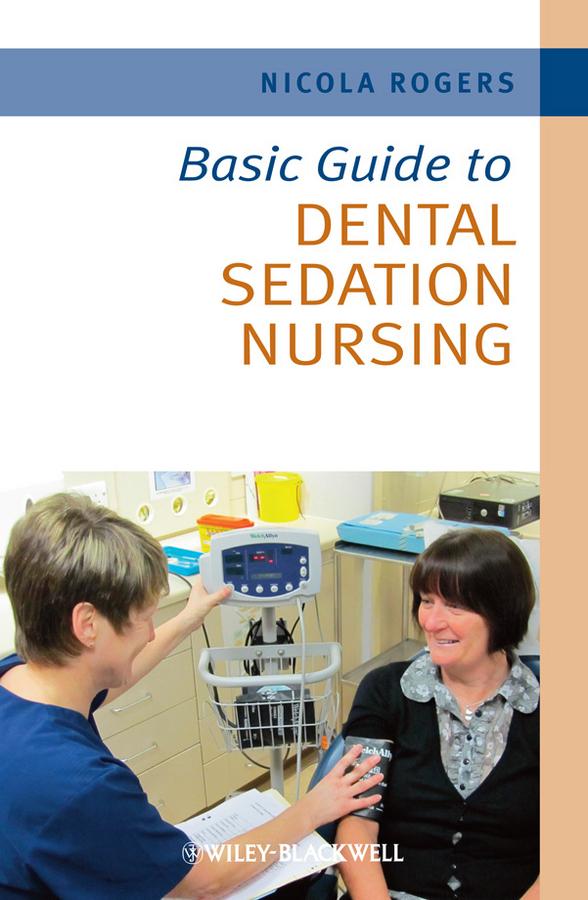 Basic Guide to Dental Sedation Nursing