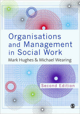 Organisations and Management in Social Work: Everyday Action for Change 2ed