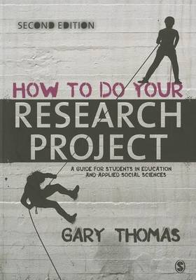 How to Do Your Research Project: A Guide for Students in Education and Applied Social Sciences 2ed