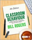 Classroom Behaviour: A Practical Guide to Effective Teaching, Behaviour Management and Colleague Support 4ed
