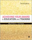 Achieving Your Award in Education and Training: A Practical Guide to Successful Teaching in the Education and Skills Sector 3ed