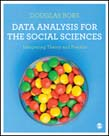 Data Analysis for the Social Sciences: Integrating Theory and Practice