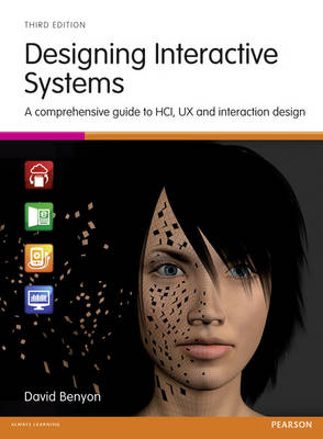 Designing Interactive Systems: A comprehensive guide to HCI, UX and interaction design