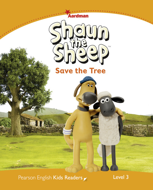 Pearson English Kids Readers Level 3: Shaun the Sheep Save the Tree
