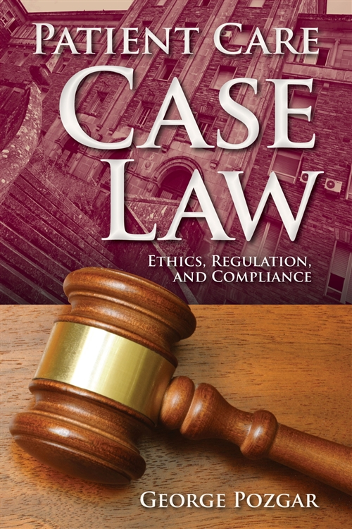 Patient Care Case Law Ethics, Regulation, and Compliance