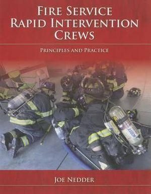 Fire Service Rapid Intervention Crews: Principles and Practice