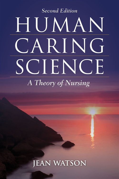 Human Caring Science A Theory of Nursing