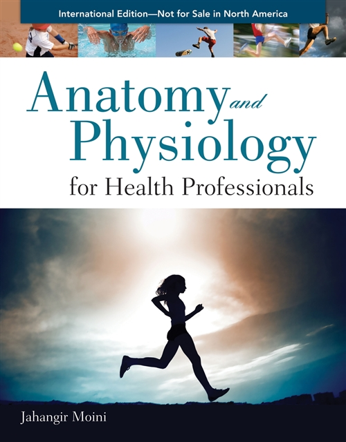 Anatomy And Physiology For Health Professionals International Edition