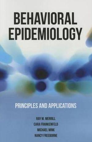 Behavioral Epidemiology Principles and Applications