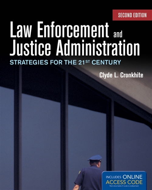 Law Enforcement And Justice Administration: Strategies For The 21St Century