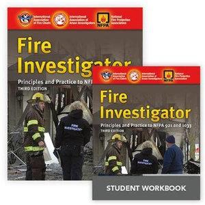 Fire Investigator: Principles And Practice To NFPA 921 And 1033, Third Edition + Fire Investigator: Principles And Practice To NFPA 921 And 1033, Student Workbook, Third Edition
