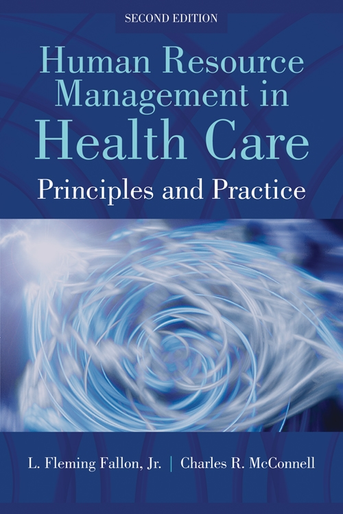 Human Resource Management In Health Care Principles and Practices