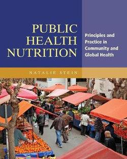 Public Health Nutrition Principles and Practice in Community and Global Health