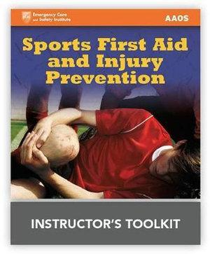 Sports First Aid & Injury Prevention Instructor's Toolkit