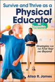 Survive and Thrive as a Physical Educator: Strategies for the First Year and Beyond