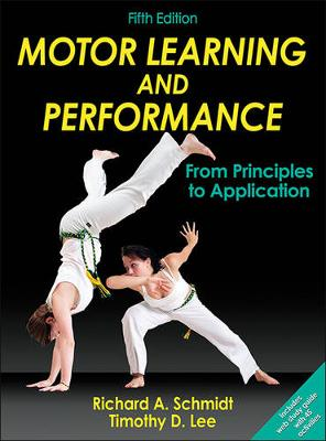 Motor Learning and Performance - With Web Study Guide : From Principles to Application 5ed