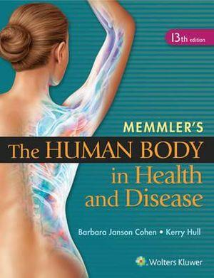 Memmler's The Human Body in Health and Disease - Hard Cover