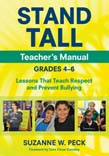 STAND TALL Teacher's Manual, Grades 4a6: Lessons That Teach Respect and Prevent Bullying