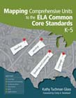 Mapping Comprehensive Units to the ELA Common Core Standards, Ka5