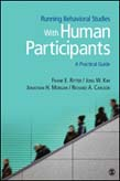 Running Behavioral Studies With Human Participants: A Practical Guide