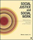 Social Justice and Social Work: Rediscovering a Core Value of the Profession
